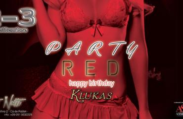 2 e 3 Settembre Party RED – Buon Compleanno KLUKAS